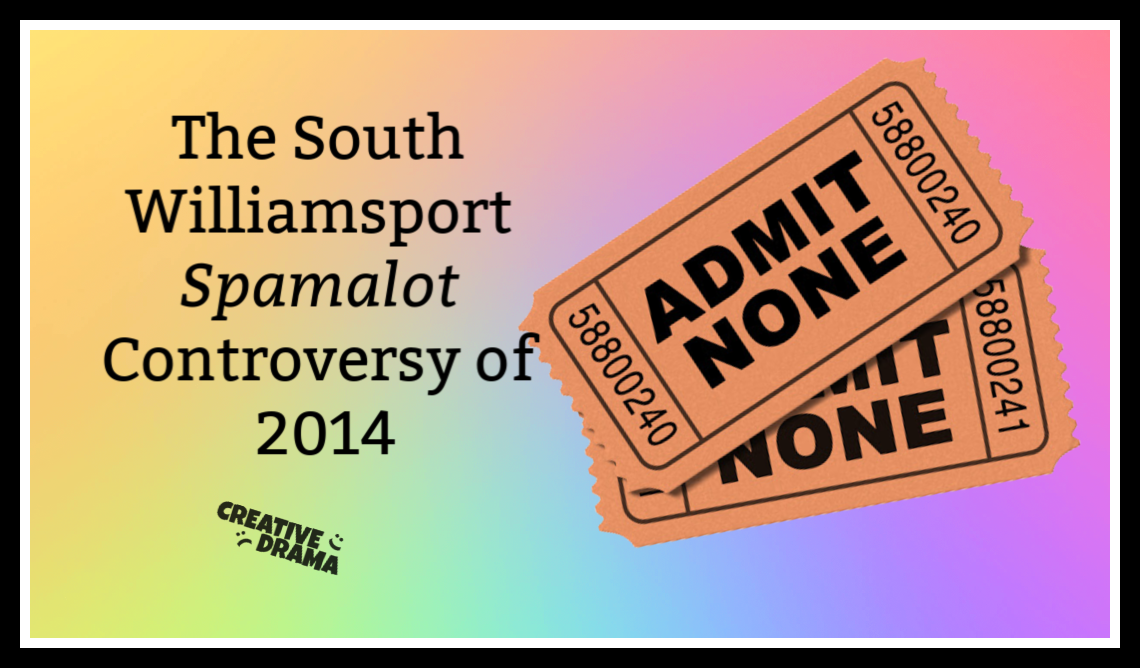 """Two Tickets Reading """"Admit None"""" with title """"The South Williamsport Spamalot Controversy of 2014"""""""
