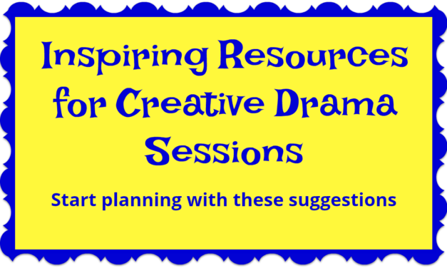 Inspiring Resources for Creative Drama