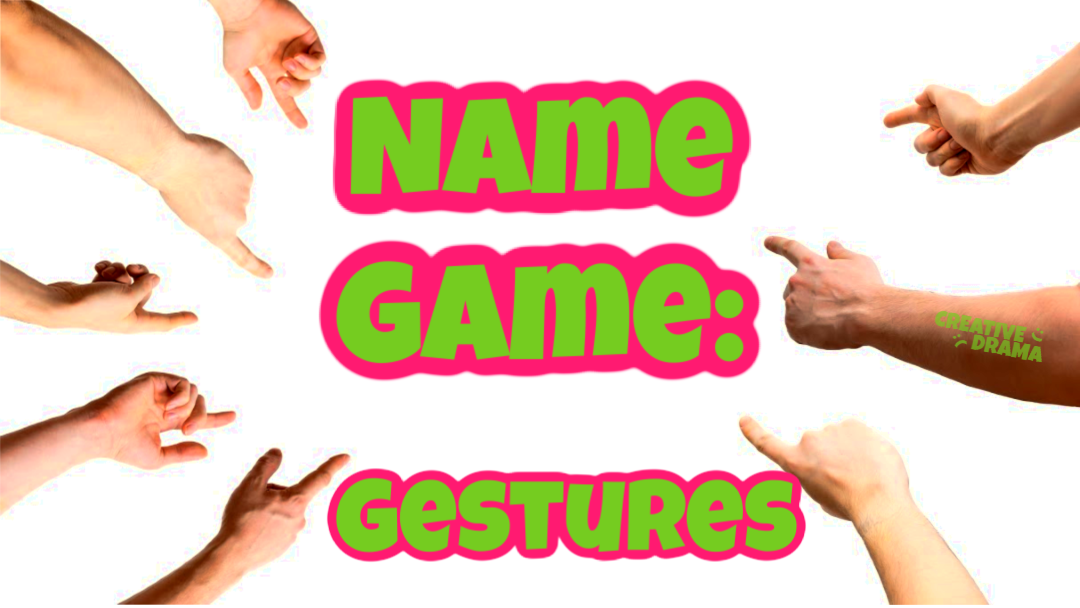 Name Game – Gestures