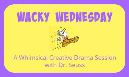 Wacky Wednesday: A Whimsical Creative Drama Session