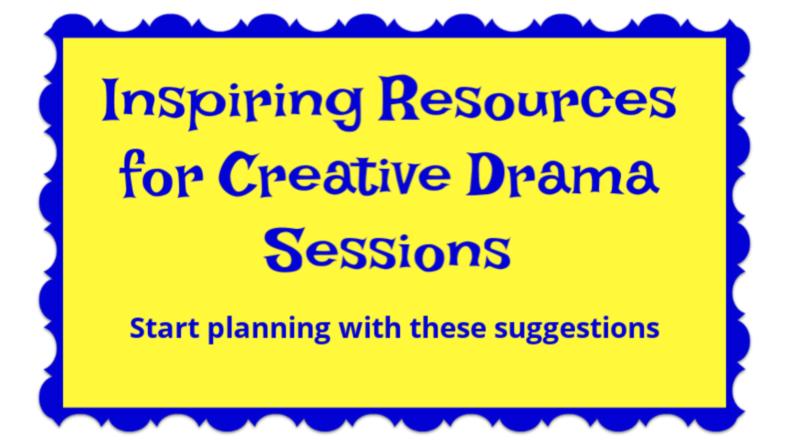 Inspiring Resources for Creative Drama