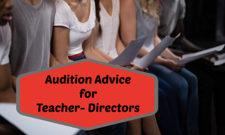 Audition Advice for Teacher-Directors