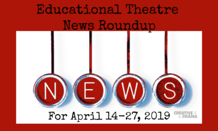 Educational Theatre News Roundup: April 14-27