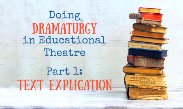 Dramaturgy in Educational Theatre Part 1: The Text Explication