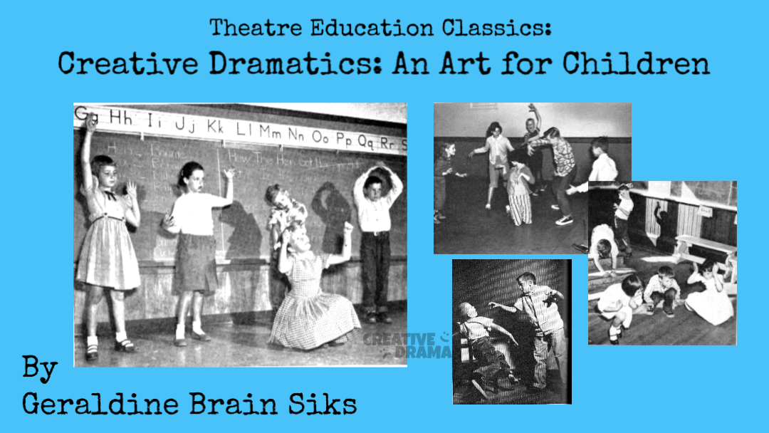 Creative Dramatics: An Art for Children by Geraldine Brain Siks