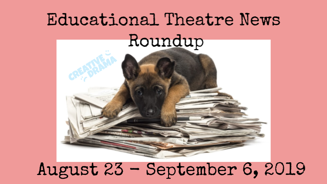 Educational Theatre News Roundup August 23-September 6