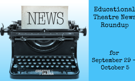 Educational Theatre News Roundup for September 29- October 5, 2019