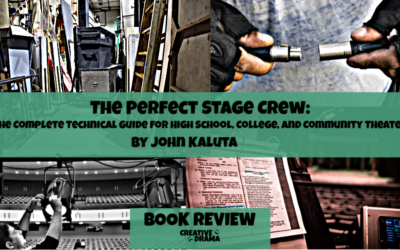The Perfect Stage Crew: The Complete Technical Guide for High School, College, and Community Theater by John Kaluta – BOOK REVIEW