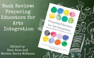 Preparing Educators for Arts Integration: Book Review