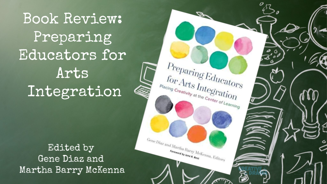 Preparing Educators for Arts Integration: Book Review