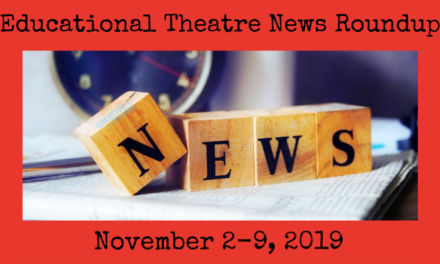 Educational Theatre News Roundup for November 1-9, 2019