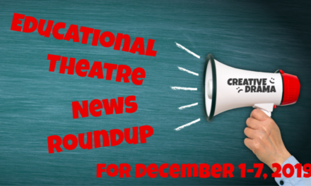Educational Theatre News Roundup December 1-7, 2019