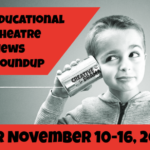 Educational Theatre News Roundup for November 10-16, 2019