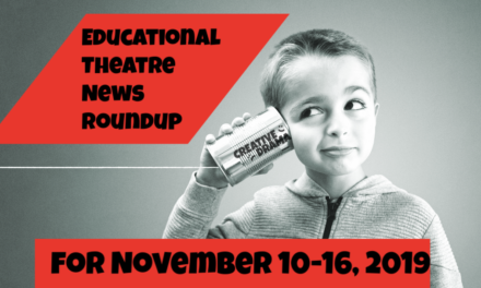 Educational Theatre News Roundup for November 10-16