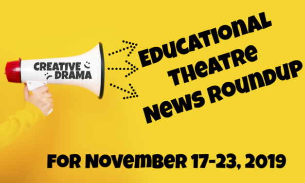 Educational Theatre News Roundup for November 17-23, 2019