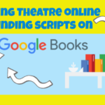Teaching Theatre Online – Finding Scripts on Google Books