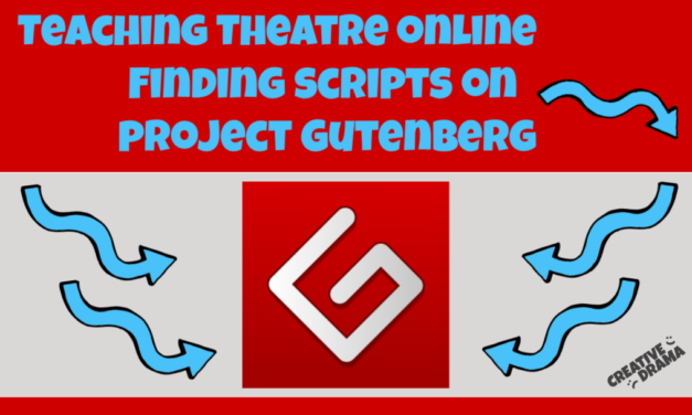 Teaching Theater Online – Finding Scripts on Project Gutenberg