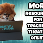 MORE Resources for Teaching Theatre Online